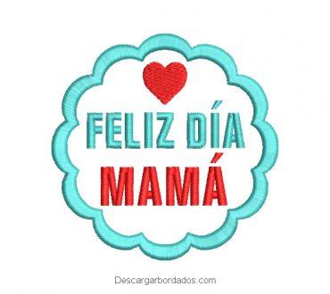 Diseño bordado Letra de Feliz día Mamá